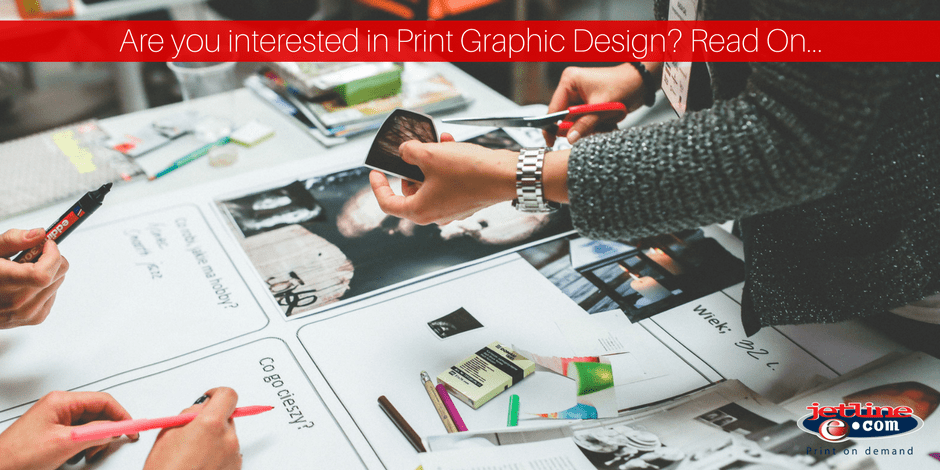 Are you interested in print graphic design