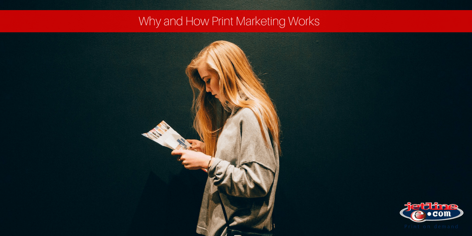 Why and how print marketing works