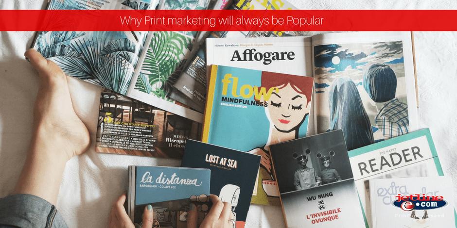 Why print marketing will always be popular