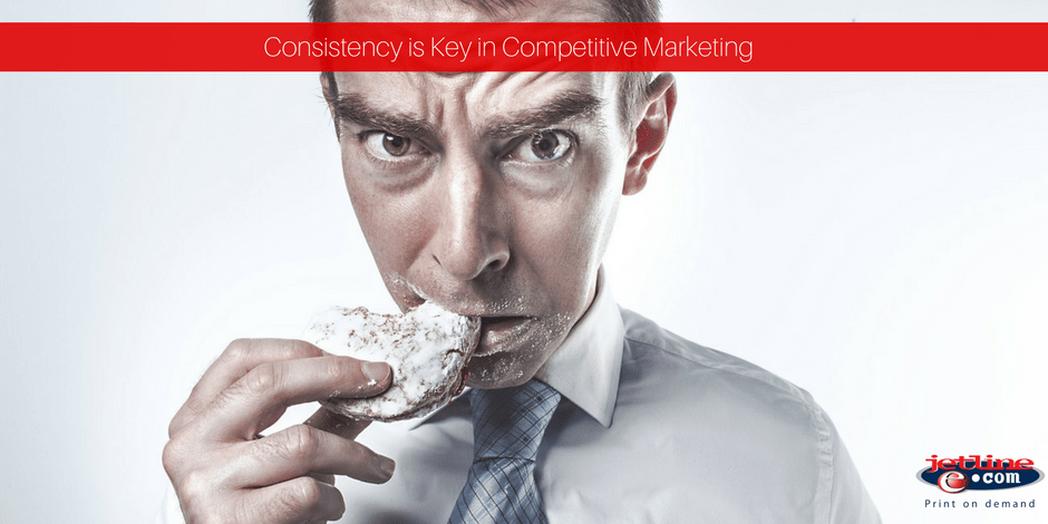 Consistency is key in competitive marketing