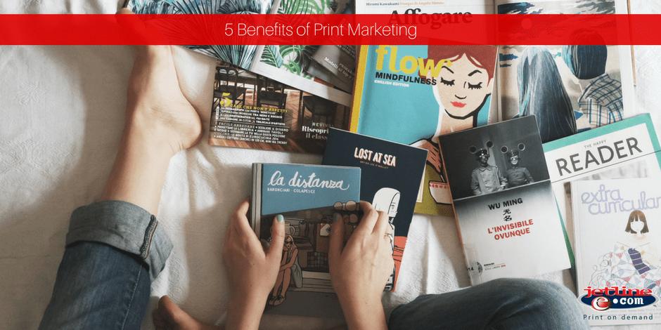 Benefits of print marketing