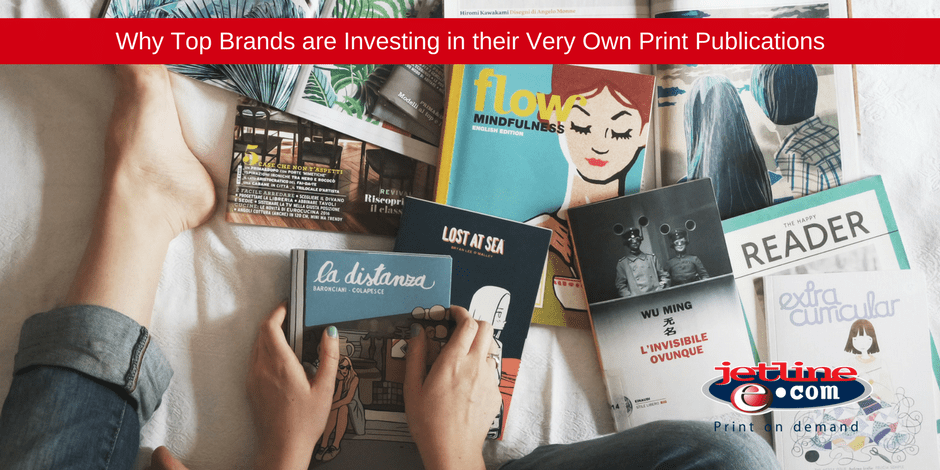 Top brands are investing in their very own print