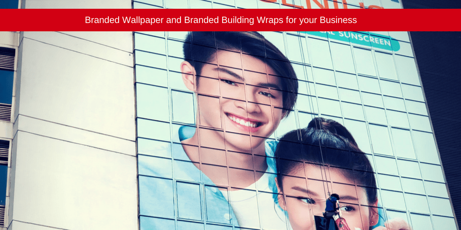 Branded wallpaper and branded building wraps for your business