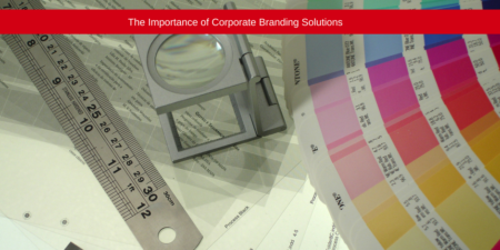 The importance of corporate branding solutions
