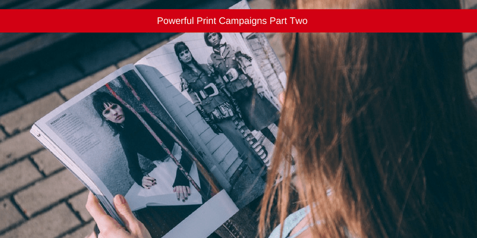 Powerful Print Campaign Part Two